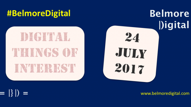 Digital Things of Interest 24 July 2017