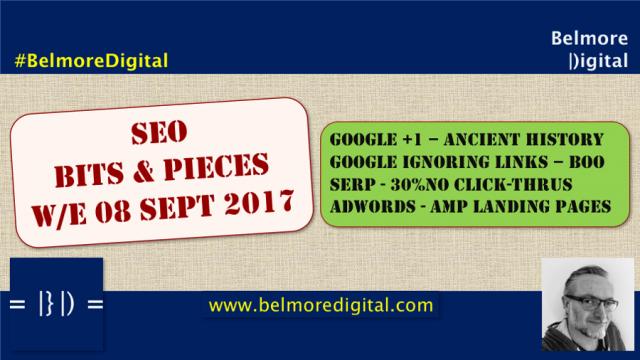 SEO Bits & Pieces w/e 08 Sept 2017