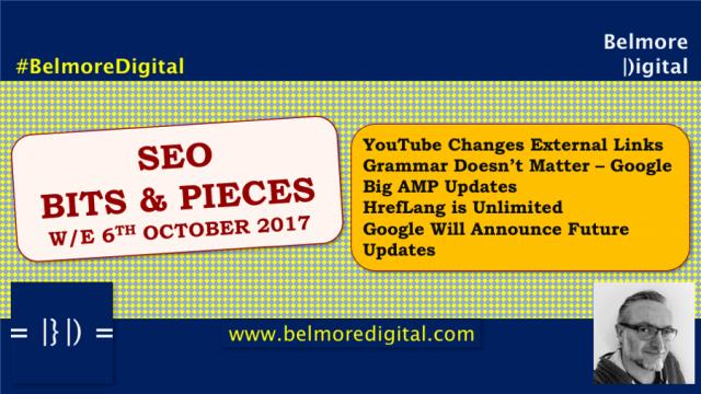 SEO Bits & Pieces w/e 6th October 2017
